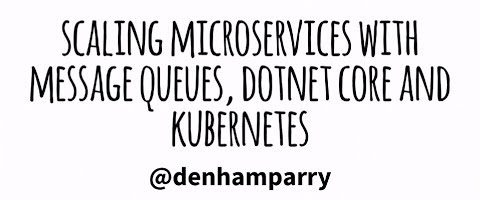 Scaling microservices with Message queues, .NET and Kubernetes